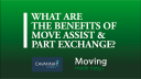 1 - Benefits of Assisted Move and Part Exchange